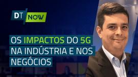 Os impactos do 5g na indústria e nos negócios
