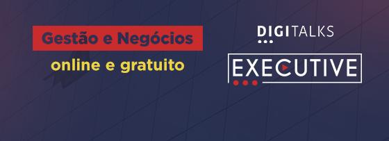 Digitalks Executive - Gestão e Negócios