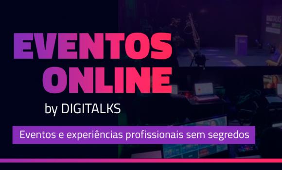 Digitalks amplia portfólio e realiza produção de eventos híbridos e virtuais para empresas