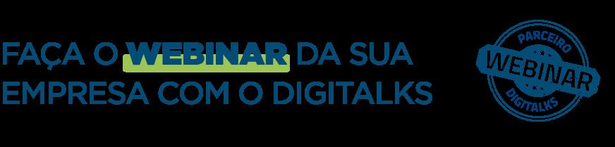 Faça o webinar da sua empresa com a Digitalks