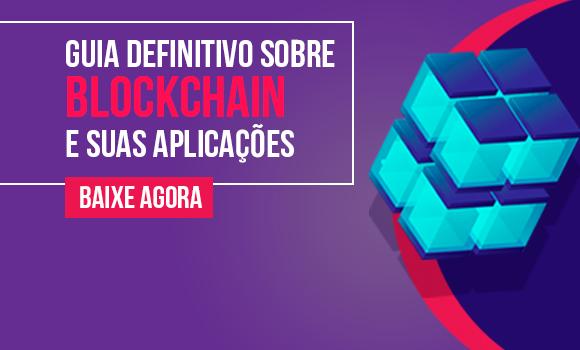 Guia definitivo sobre Blockchain e suas aplicações