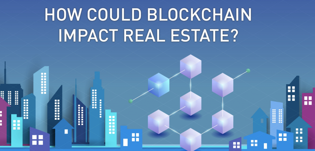 How could blockchain impact real estate
