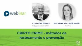 Aprenda métodos de rastreamento e prevenção de cripto crimes com Zuzanna Kołucka Maeji, LATAM leader na Coinfirm, e Vytautas Zumas, delegado de Polícia Civil do Estado de Goiás
